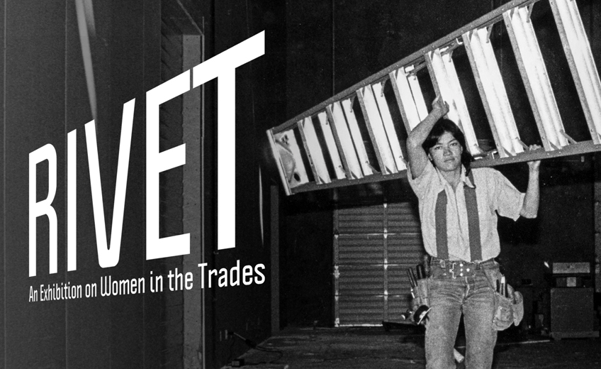Rivet: Art Exhibit to Feature Tradeswomen