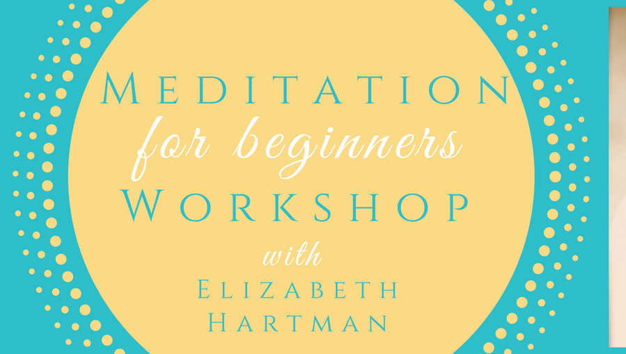 meditation for beginners workshop with Elizabeth Hartman